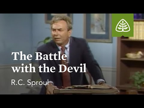 The Battle with the Devil: Pleasing God with R. C. Sproul