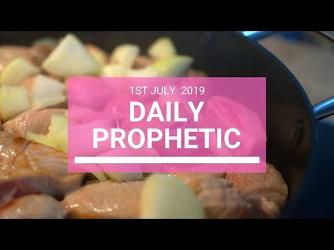 Daily Prophetic 1 July 2019 Word 5
