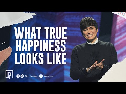 What True Happiness Looks Like  Joseph Prince