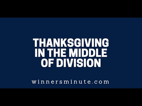 Thanksgiving in the Middle of Division  The Winner's Minute With Mac Hammond