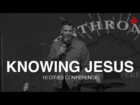 Knowing Jesus: Our Unshakeable Bridegroom // Brian Guerin // 10 Cities Conference // Dwelling Place