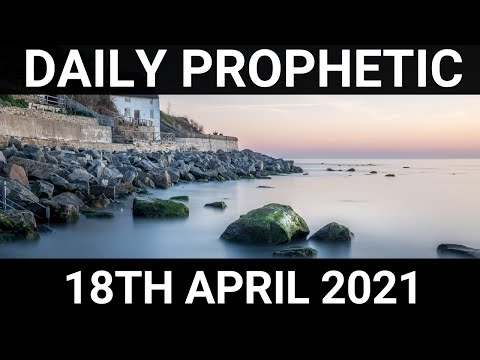 Daily Prophetic 18 April 2021 2 of 7