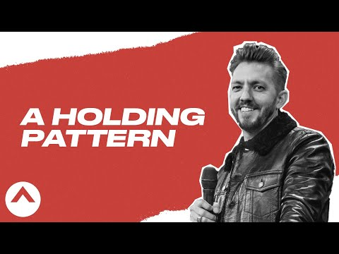 A Holding Pattern  Pastor Levi Lusko  Elevation Church
