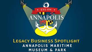 Legacy Business Spotlight:  Annapolis Maritime Museum and Park