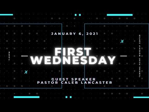 First Wednesday January 2021 :: Pastor Caleb Lancaster