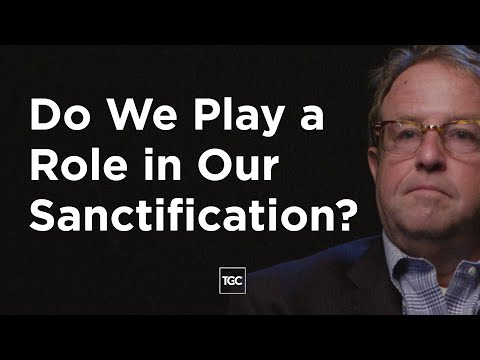 Michael Horton on Our Role in Sanctification
