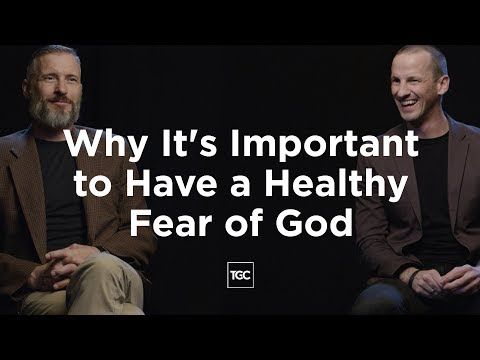 How to Have a Healthy Fear of God