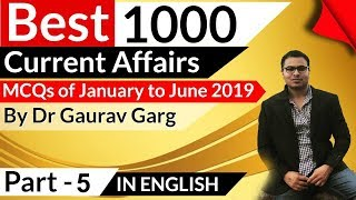 1000 Best Current Affairs of last 6 months in English Set 5 - January to June 2019 by Dr Gaurav Garg