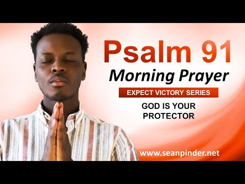God is Your PROTECTOR - PSALM 91 - Morning Prayer
