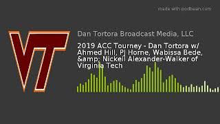 2019 ACC Tourney - Dan Tortora w/ Ahmed Hill, PJ Horne, Wabissa Bede, & Nickeil Alexander-Walker