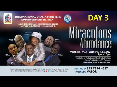INTERNATIONAL DRAMA MINISTERS EMPOWERMENT RETREAT - MIRACULOUS ABUNDANCE  DAY 3
