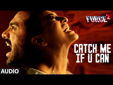 CATCH ME IF U CAN Lyrics - Force 2   Amaal Mallik