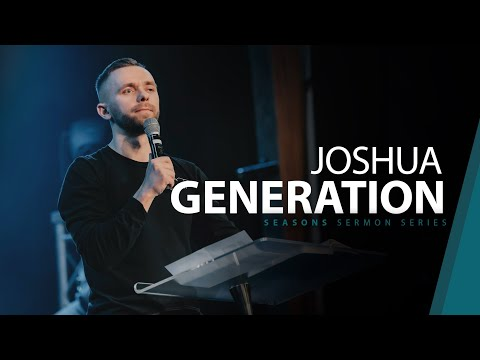 Joshua Generation // Seasons (Part 5)