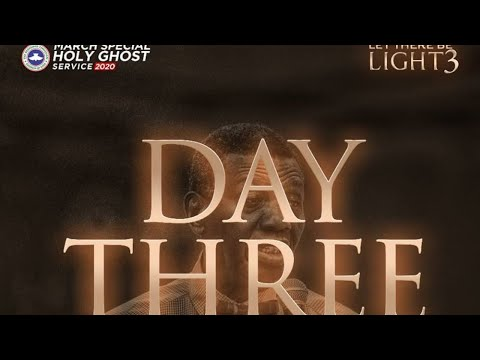 RCCG MARCH 2020 SPECIAL HOLY GHOST SERVICE - LET THERE BE LIGHT 3 _DAY 3
