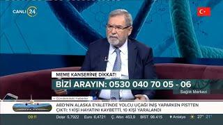 Prof. Dr. Necdet Üskent - Meme Kanseri - Kanal 24