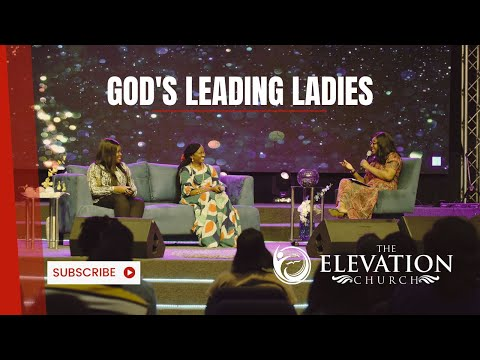 God's Leading Ladies / Her Switch / The Elevation Church / August 11th 2021