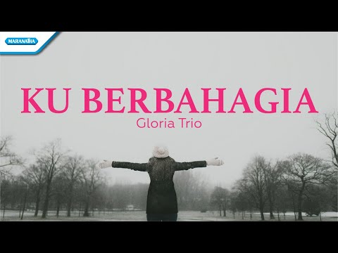 Ku Berbahagia - HYMN - Gloria Trio (with lyric)