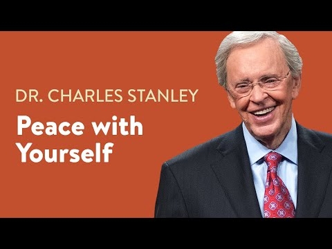 Peace With Yourself  Dr. Charles Stanley