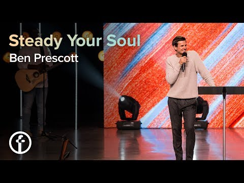 Steady Your Soul  Pastor Ben Prescott