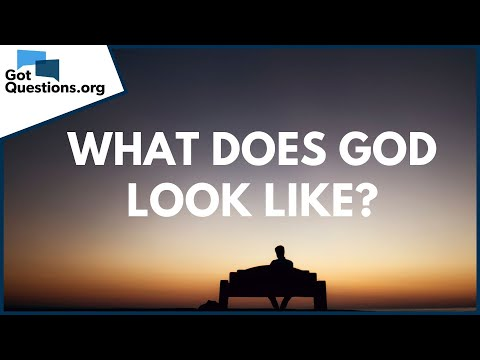 What does God look like?  GotQuestions.org