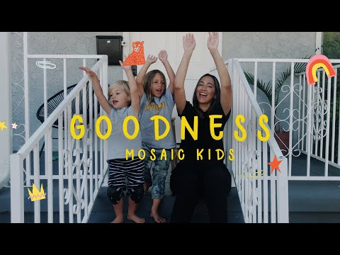 MOSAIC KIDS  Goodness  Sunday, August 9