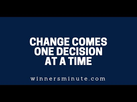 Change Comes One Decision at a Time  The Winner's Minute With Mac Hammond
