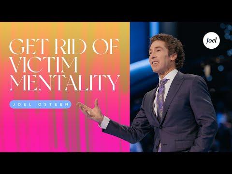 Get Rid Of Victim Mentality - Joel Osteen