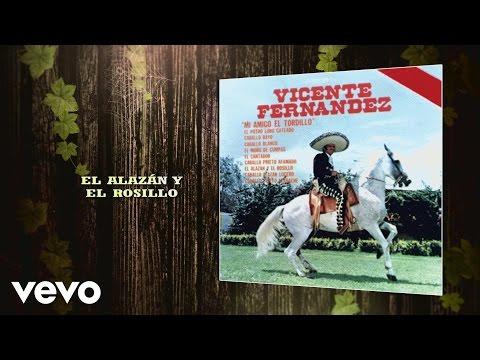 Vicente Fernández - El Alazán y el Rosillo (Cover Audio) - UCK586Wo8pKz0C50xlSZqSDA