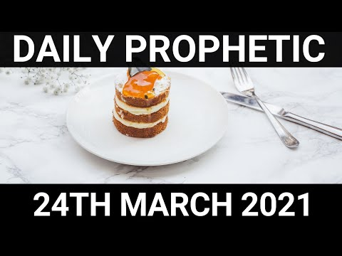 Daily Prophetic 24 March 2021 4 of 7
