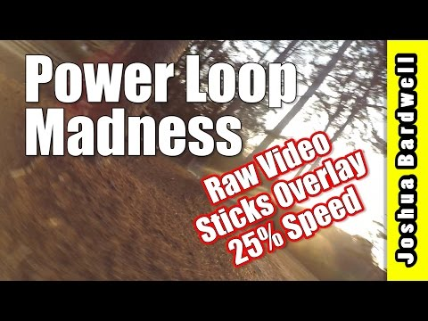 Power Loop Madness - 25% Speed w/  Sticks Overlay | RAW ACRO QUADCOPTER FPV FREESTYLE - UCX3eufnI7A2I7IkKHZn8KSQ