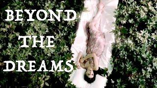 Beyond the dreams ...