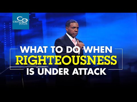What to Do When Righteousness is Under Attack