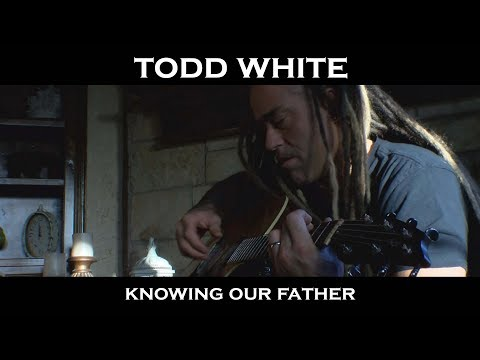Todd White - Knowing our Father