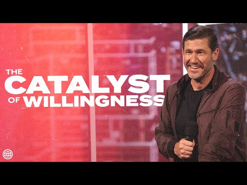 The Catalyst of Willingness  Nathanael Wood  Hillsong Church Online