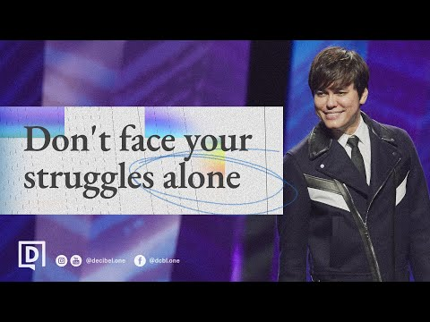 Don't Face Your Struggles Alone  Joseph Prince