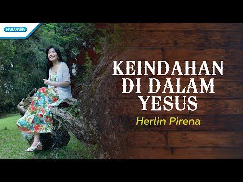 Keindahan Di Dalam Yesus - Herlin Pirena (with Lyric)