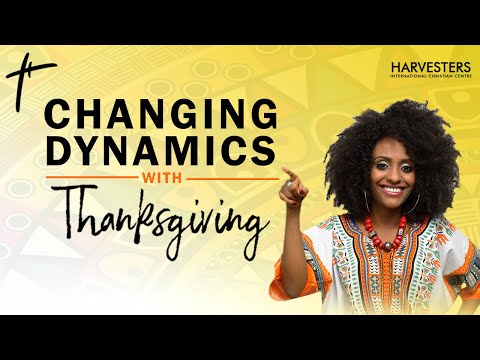 Changing Dynamics With Thanksgiving  Pst Omowunmi Idowu  6th December, 2020