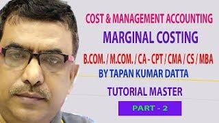 MARGINAL COSTING II PART - 2 II FOR CA CMA BCOM II BY TAPAN SIR II