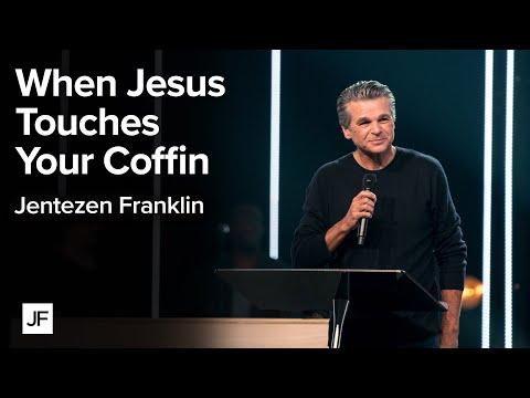 When Jesus Touches Your Coffin  Jentezen Franklin