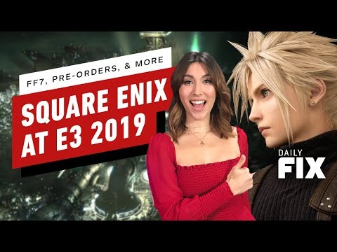 FF7 Tactical Mode, Pre-Orders, and More Square Enix at E3 - IGN Daily Fix