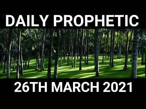 Daily Prophetic 26 March 2021 2 of 7