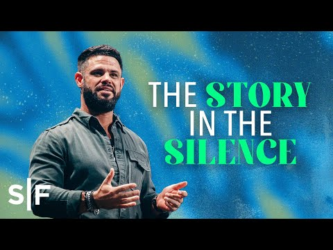 The Story In The Silence  Steven Furtick