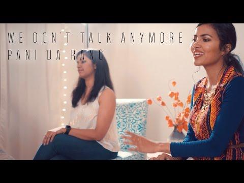 We Don't Talk Anymore + Pani Da Rang Mashup with Lyrics   VIDYA VOX feat. Saili Oak
