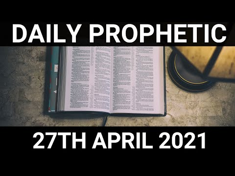 Daily Prophetic Word 27 April 2021 2 of 7