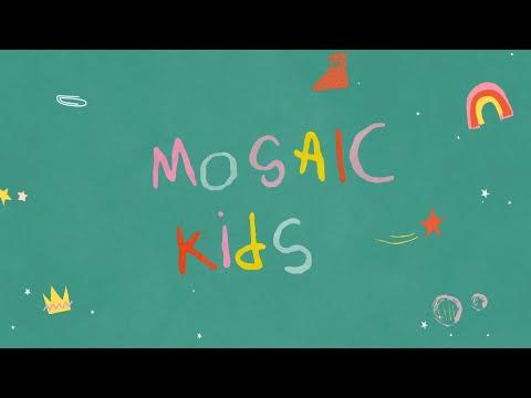 MOSAIC KIDS  Kindness  Sunday, April 19