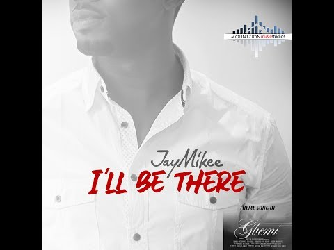 I'll be there-JayMikee