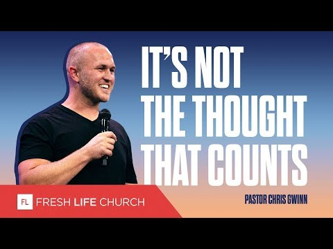 It's Not The Thought That Counts :: Pastor Chris Gwinn