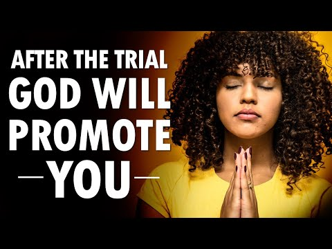 After the Trial God will PROMOTE You - Morning Prayer