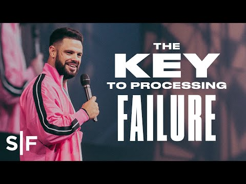 The Key To Processing Failure  Steven Furtick