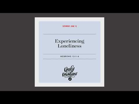 Experiencing Loneliness  Daily Devotional